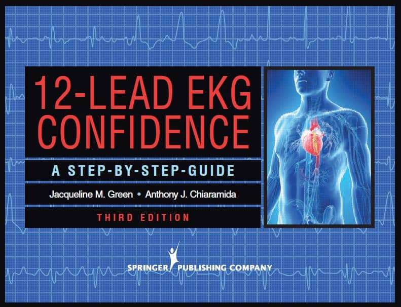 12-Lead EKG Confidence A Step-By-Step Guide, 3rd