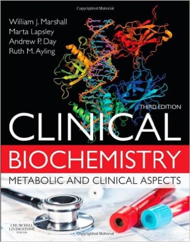 Clinical Biochemistry Metabolic and Clinical Aspects 3e