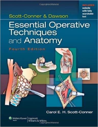 Scott-Conner & Dawson Essential Operative Techniques and Anatomy 4e
