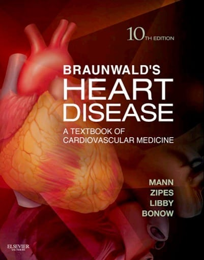 Braunwald's Heart Disease A Textbook of Cardiovascular Medicine, 10e