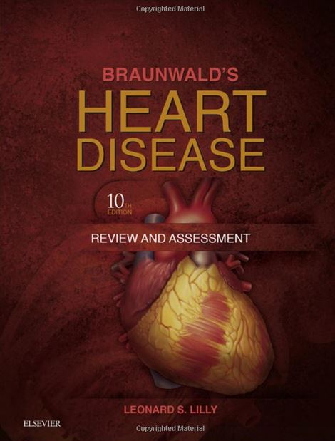 Braunwald's Heart Disease Review and Assessment, 10e