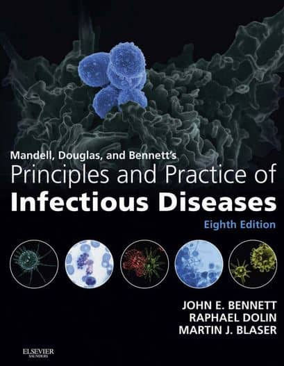 Mandell, Douglas and Bennett's Principles and Practice of Infectious Diseases, 8e
