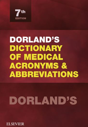 Dorland's Dictionary of Medical Acronyms and Abbreviations 7e