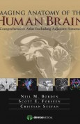 Imaging Anatomy of the Human Brain -A Comprehensive Atlas Including Adjacent Structures