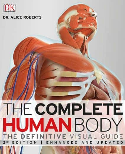 The Complete Human Body The Definitive Visual Guide, 2nd Edition