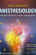 Yao & Artusio's Anesthesiology  Problem-Oriented Patient Management 8e