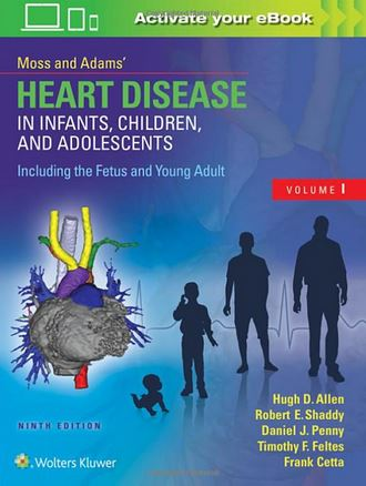 Moss & Adams' Heart Disease in Infants, Children, and Adolescents 9e