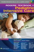 Rogers' Textbook of Pediatric Intensive Care 5e