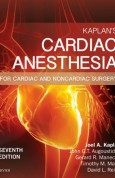 Kaplan's Cardiac Anesthesia In Cardiac and Noncardiac Surgery, 7e