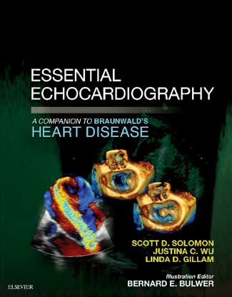 Essential Echocardiography A Companion to Braunwald's Heart Disease