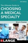 The Ultimate Guide to Choosing a Medical Specialty 4e