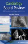 Cardiology Board Review ECG, Hemodynamic and Angiographic Unknowns