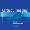 Cardiac CT Imaging - Diagnosis of Cardiovascular Disease 3e