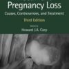 Recurrent Pregnancy Loss Causes, Controversies and Treatment 3e