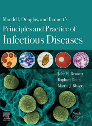 Mandell, Douglas, and Bennett's Principles and Practice of Infectious Diseases 9e