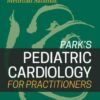 Park's Pediatric Cardiology for Practitioners, 7th Edition